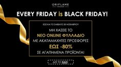 EVERY FRIDAY IS BLACK FRIDAY! ON LINE -ΦΥΛΛΑΔΙΟ ΠΡΟΣΦΟΡΩΝ - Gianna - George Oriflame Oriflame Cosmetics, Black Friday, Beauty Products, Cards Against Humanity, Cosmetics, Products