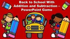 Back to School With Addition and Subtraction PowerPoint Game.  This game includes 20 practice problems, 5 word problems, and a quick review of basic facts.