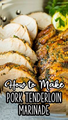 This pork tenderloin marinade is a sweet and savory blend of olive oil, garlic, mustard, brown sugar and herbs.