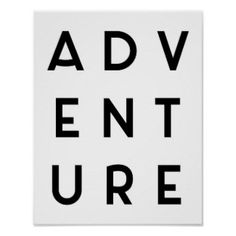Shop Adventure Minimalist Quote Poster created by TheDailyQuotes. Personalize it with photos & text or purchase as is! Motivational Posters, Quote Posters, Ending Quotes, Minimalist Quotes, E 7, Adventure Quotes, Adventure Travel, Typography Poster, Wall Quotes