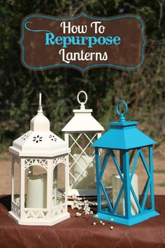 How to Re-purpose Lanterns - DIY Project for Home Decor