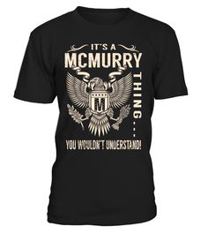 It's a MCMURRY Thing, You Wouldn't Understand