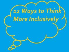 12 Ways to Think More Inclusively #autism #autismawareness #thinkmoreinclusively