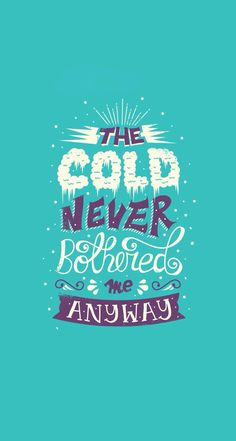 Tap image for more Disney Frozen iPhone wallpapers! The Cold Never Bother me anyway - @mobile9   iPhone 5/5S, iPhone 6 , iPhone 6 Plus backgrounds #elsa quotes