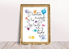 Items similar to Creative Minds are Rarely Tidy Inspirational Motivational Creativity Quote Watercolour Splashes Wall Art Print on Etsy Quote Prints, Wall Art Prints, Rock Quotes, Fashion Typography, Creativity Quotes, Card Envelopes, Print Packaging, Mindfulness, Messages