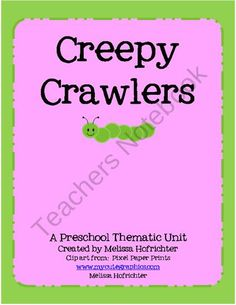 Creepy Crawlers:  A Preschool Unit on Bugs from Preschool Unplugged on TeachersNotebook.com (37 pages)
