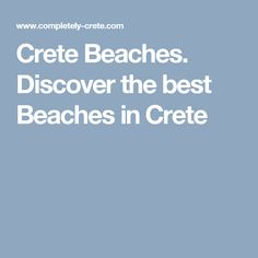 CLICK FOR MORE ABOUT CRETE http://www.completely-crete.com/crete-beaches.html The best Crete beaches are numerous. The beaches in Crete, the largest of all the islands of Greece are known for their soft sand, clear waters and excellent amenities. You can't beat the Greek island of Crete for relaxing holidays, great beaches and water parks, warm hearted people, fresh food, white washed villages and fantastic holiday resorts. The Cretan people are amazingly friendly and welcoming.