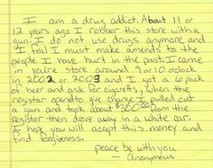 A former drug addict who robbed a grocery store over a decade ago has asked for forgiveness after returning the money he stole, along with an apology note. People Can Change, Celebrate Recovery, Say Im Sorry, 10 Years Later, Asking For Forgiveness, Just Say No, Change Of Heart, Never Too Late, Addiction Recovery