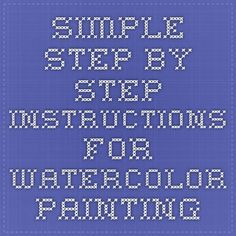 Simple step-by-step instructions for watercolor painting