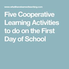Five Cooperative Learning Activities to do on the First Day of School