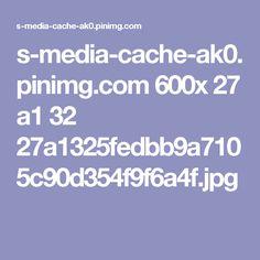 s-media-cache-ak0.pinimg.com 600x 27 a1 32 27a1325fedbb9a7105c90d354f9f6a4f.jpg