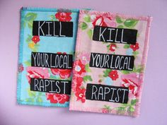 Kill Your Local Rapist Patch. Feminist & Womanist Patch