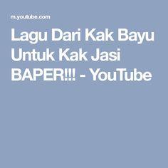 Lagu Dari Kak Bayu Untuk Kak Jasi BAPER!!! - YouTube