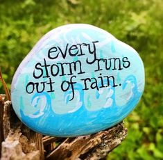 Every storm runs out of rain. Pebble Painting, Pebble Art, Stone Painting, Pebble Mosaic, Rock Painting Ideas Easy, Rock Painting Designs, Stone Crafts, Rock Crafts, Rock Sayings