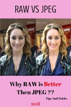 RAW vs JPEG, Not every Expert photographer knows the difference between this two RAW & JPEG formats.if you are one of them then find the best answer to Raw Vs JPEG formats.