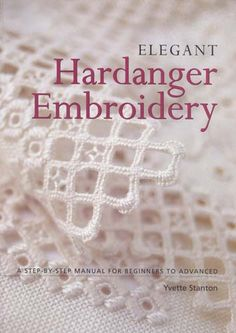 hardanger projects | Books & Patterns » Hardanger » Elegant Hardanger Embroidery