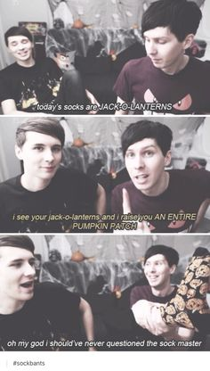 This is literally me and my friends. I am Phil my friends are dan.