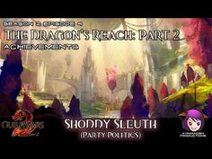 Shoddy Sleuth achievement in Season 2: Episode 4: The Dragon's Reach Part 2 01 Party Politics