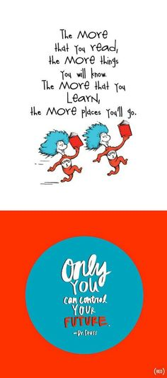 Ideas Birthday Quotes For Kids Girls Dr. Inspirational Dr Seuss Quotes, Dr Suess Quotes, Dr Seuss Reading Quotes, Book Quotes, Words Quotes, Life Quotes, Quotes Images, Sayings, Middle School Quotes