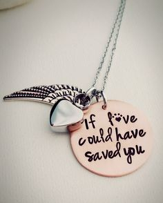 Cremation Jewelry - Urn Necklace - Pet Memorial - If Love Could Have Saved You - Dog Cat Memorial Urn  - Pet Loss - Pet Urn