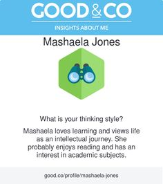 "I'm discovering my personality with Good&Co! This is what they have to say about me so far: ""You love learning and view life as an intellectual journey. You probably enjoy reading and have an interest in academic subjects."""