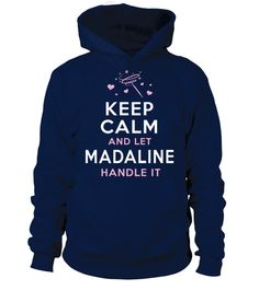 # MADALINE Handle It .  Keep Calm And Let MADALINE Handle It
