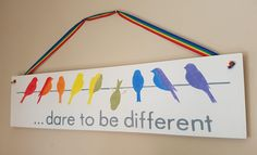Wooden Sign, Dare To Be Different, Birds On A Wire, Rainbow Sign, Inspirational Quote, Handpainted, Rainbow Ribbon, Birds Sign, Playroom, by FioreCrafts on Etsy Rainbow Ribbon, Different Birds, Create And Craft, Dares, Wooden Signs, Playroom, Inspirational Quotes, Hand Painted, Unique Jewelry