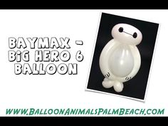 How To Make A Balloon Like Baymax From Big Hero 6