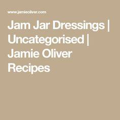 Jam Jar Dressings | Uncategorised | Jamie Oliver Recipes