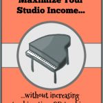 How To Increase Your Studio Population Without Increasing Your Teaching Time
