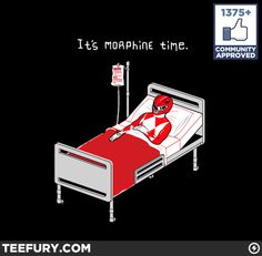 It's Morphine Time...