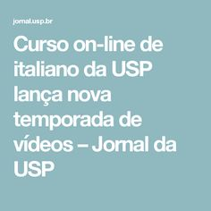 Curso on-line de italiano da USP lança nova temporada de vídeos – Jornal da USP
