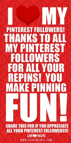 I love my pinterest followers, thanks so much everyone. ♥♥♥