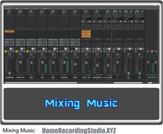 Mixing Music and The Top 5 Tools You Need for Music Mixing in A Home Recording Studio Home Recording Studio Equipment, Music Mix, Tools, Instruments, Appliance, Vehicles