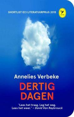 21/52 Dertig dagen van Annelies Verbeke. Dit was niet helemaal mijn boek. Ik heb het uitgelezen omdat ik nieuwsgierig was naar de ontknoping.