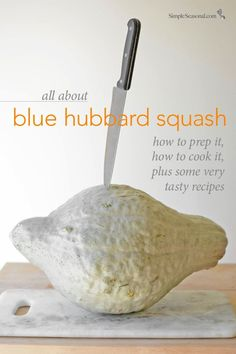All About Blue Hubbard Squash - This gentle giant of the winter squash family is not just ornamental. It's got a wonderful sweet and nutty flavor that works well in soups, pasta dishes, sauces, and more.