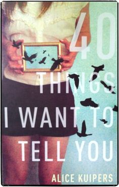 40 Things I Want To Tell You worked on many levels. Bird is engaging and intelligent. Pete is mysterious and, well, hot. When Bird's world starts to careen off course, her problems are realistic and relate-able.
