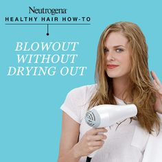 A full-bodied blowout without drying out, styled beautifully by Neutrogena®
