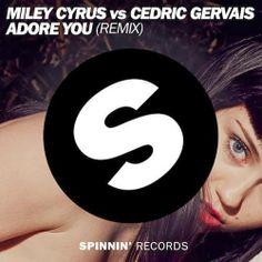 Miley Cyrus vs Cedric Gervais – Adore You (Remix)