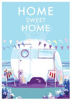 [orginial_title] – harshita bhansali Home Sweet Home vintage style retro quote poster by Becky Bettesworth Brand New Print! Home Sweet Home is available to buy at www. Paris Illustration, Travel Illustration, Caravan Pictures, Retro Quotes, Sweet Home, Retro Caravan, Camping Style, Vintage Travel Posters, Retro Posters