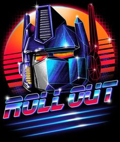 Roll Out T-Shirt by Vincent Trinidad. Inspired by Transformers features the leader of the Autobots, Optimus Prime, in a neon retro classic illustration Vintage Robots, Rick Y Morty, Transformers Optimus Prime, Retro Waves, Funny Tee Shirts, Geek Art, Cultura Pop, Retro Art, T Rex