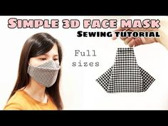 [Super FAST & EASY] Simple 3D Face Mask Sewing Tutorial | Full sizes for adults, teens, kids - YouTube At Home Face Mask, Easy Face Masks, Diy Face Mask, Sewing Hacks, Sewing Tutorials, Mascara 3d, Simple Face, 3d Face, Diy Mask