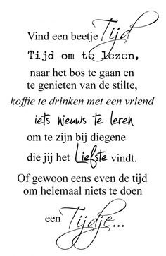 Muursticker Tijd The Words, Cool Words, Words Of Wisdom Quotes, Life Quotes, Dutch Quotes, Thing 1, One Liner, Word Out, Happy Thoughts