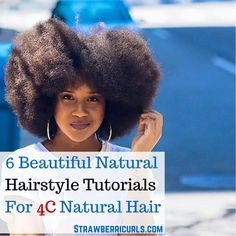 6 Beautiful Natural Hairstyle Tutorials For 4C Natural Hair