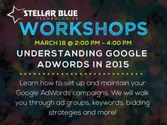 Coming soon to the Stellar Blue Training Studio! Join us March 18th from 2-4pm and learn how to use Google AdWords to drive quality traffic to your website. You'll learn how to set up a campaign, segment ad groups, craft effective ads and more! http://stellarbluetechnologies.com/event/understanding-google-adwords-in-2015/?pk_campaign=GA0318PI30&pk_kwd=