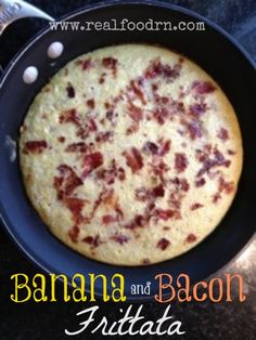 Banana Bacon Frittata. Very easy to make and it tastes like french toast! Kids love it. You can cut it into bite sized pieces with a pizza cutter for little fingers. #paleo #breakfast