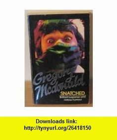 Snatched (9780600206651) Gregory Mcdonald , ISBN-10: 0600206653  , ISBN-13: 978-0600206651 ,  , tutorials , pdf , ebook , torrent , downloads , rapidshare , filesonic , hotfile , megaupload , fileserve