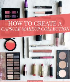 Find out how you can streamline your beauty routine with a capsule makeup collection and simplify your life! | Slashed Beauty