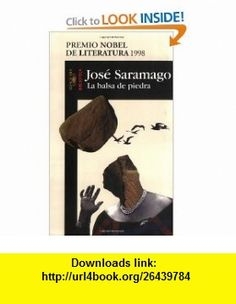 La Balsa de Piedra (Saramago, Jose. Works.) (Spanish Edition) (9789681906689) Jos� Saramago , ISBN-10: 9681906683  , ISBN-13: 978-9681906689 ,  , tutorials , pdf , ebook , torrent , downloads , rapidshare , filesonic , hotfile , megaupload , fileserve