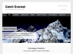 Catch Everest is Simple, Clean and Responsive WordPress Theme which automatically adapts to the screen's size, ensuring that your content is always displayed beautifully no matter what device visitors are using. It is based in HTML5, CSS3 and very own Catch Themes easy to use Theme Options panel which makes this theme highly customizable and flexible. Make your beautiful yet professional website in no time.